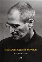 Steve Jobs Olsa Ne Yapardı?