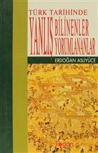 Türk Tarihinde Yanlış Bilinenler Yanlış Yorumlananlar