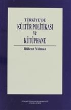 Türkiye'de Kültür Politikası ve Kütüphane