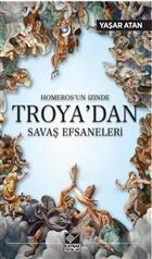Homeros'un İzinde Troya'dan Savaş Efsaneleri