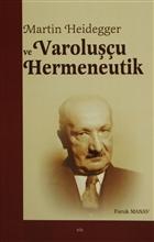 Martin Heidegger ve Varoluşçu Hermeneutik