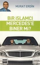 Bir İslamcı Mercedes'e Biner mi?