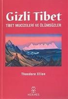 Gizli Tibet Tibet Mucizeleri ve Ölümsüzler