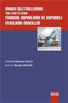 Maden İşletmelerinde TMS / TFRS'ye Uygun Finansal Raporlama ve Kapsamlı Uygulama Örnekleri