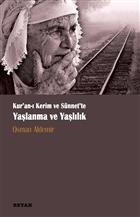 Kur'anı Kerim ve Sünnette Yaşlanma ve Yaşlılık