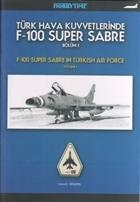 Türk Hava Kuvvetlerinde F-100 Super Sabre Bölüm 1