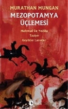 Mezopotamya Üçlemesi: Mahmud ile Yezida - Taziye - Geyikler Lanetler