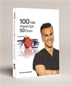 100 Yıllık Yaşam İçin 50 Öneri