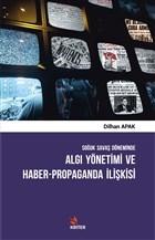 Soğuk Savaş Döneminde Algı Yönetimi ve Haber - Propaganda İlişkisi