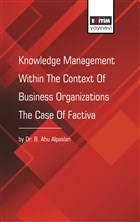 Knowledge Management Within The Context Of Business Organizations The Case Of Factiva