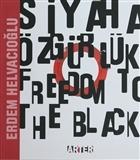 Siyaha Özgürlük - Freedom To The Black