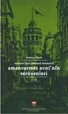 Amanvermez Avni'nin Serüvenleri 2. Cilt Osmanlı'nın Sherlock Holmes'ü