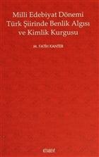 Milli Edebiyat Dönemi Türk Şiirinde Benlik Algısı ve Kimlik Kurgusu