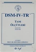 DSM - IV - TR Tanı Ölçütleri Başvuru Kitabı