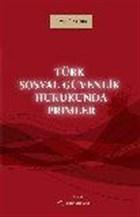 Türk Sosyal Güvenlik Hukukunda Primler