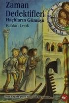 Zaman Dedektifleri 9 : Haçlıların Gümüşü