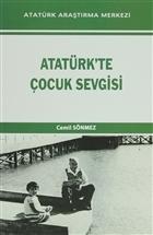 Atatürk'te Çocuk Sevgisi