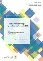 Teoria Y Metodologia Para La Ensenanza Del Ele / 1. Fundamentos, Enfoques Y Tendencias