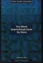 Türk Dilinde Bağımlı Birleşik Cümle Söz Dizimi