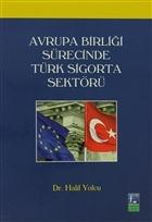 Avrupa Birliği Sürecinde Türk Sigorta Sektörü