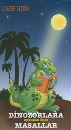 Dinozorlara Uykudan Önce Masallar