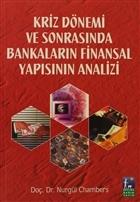 Kriz Dönemi ve Sonrasında Bankaların Finansal Yapısının Analizi