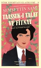 Taaşşuk-ı Talat ve Fitnat (Günümüz Türkçesi)