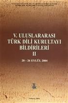 5. Uluslararası Türk Dili Kurultayı Bildirileri 2