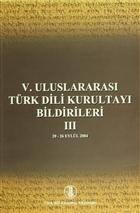 5. Uluslararası Türk Dili Kurultayı Bildirileri 3
