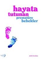 Hayata Tutunan Prematüre Bebekler