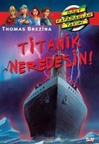 Titanik Neredesin?