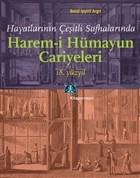 Hayatlarının Çeşitli Safhalarında Harem-i Hümayun Cariyeleri 18. Yüzyıl