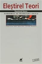 Eleştirel Teori Habermas ve Frankfurt Okulu