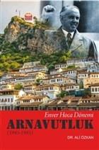 Enver Hoca Dönemi Arnavutluk 1945-1985
