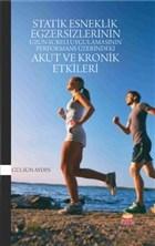 Statik Esneklik Egzersizlerinin Uzun Süreli Uygulamasının Performans Üzerindeki Akut ve Kronik Etkileri