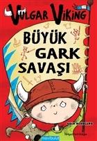 Vulgar Viking: Büyük Gark Savaşı