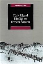 Türk Ulusal Kimliği ve Ermeni Sorunu