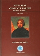Mufassal Osmanlı Tarihi (6 Cilt Takım) - Resimli, Haritalı
