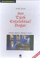 Her Türk Entelektüel Doğar