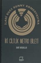 İlahi Bugs Bunny Komedyası'na İki Ciltlik Metro Bileti