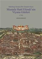 Habsburg Gözüyle Bir Osmanlı Elçisi: Mustafa Hatti Efendi'nin Viyana Günleri (1748)