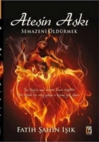 Ateşin Aşkı : Semazeni Öldürmek