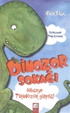 Dinozor Sokağı : Bahçeye Tiranozor Girmiş