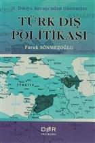 2. Dünya Savaşı'ndan Günümüze Türk Dış Politikası
