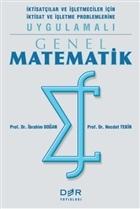 Genel Matematik İktisatçılar ve İşletmeciler İçin İktisat ve İşletme Problemlerine Uygulamalı