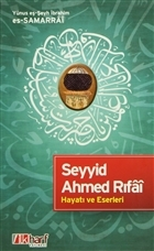 Seyyid Ahmed Rıfai - Hayatı ve Eserleri