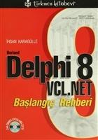 Borland Delphi 8 VCL.Net Başlangıç Rehberi