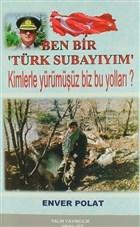 Ben Bir 'Türk Subayıyım'