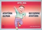 Atatürk Olmak Becoming Atatürk