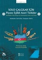 Solo Çalgılar İçin Piyano Eşlikli Azeri Türküler